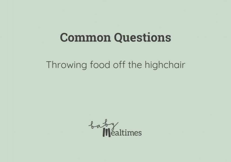 Throwing-food-off-highchair-baby-mealtimes